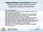 ekspordiplaani elluviimise toetuse taotlus peab lisaks taotlusvormile sisaldama j rgmisi dokumente