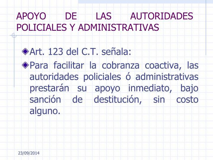 APOYO DE LAS AUTORIDADES POLICIALES Y ADMINISTRATIVAS