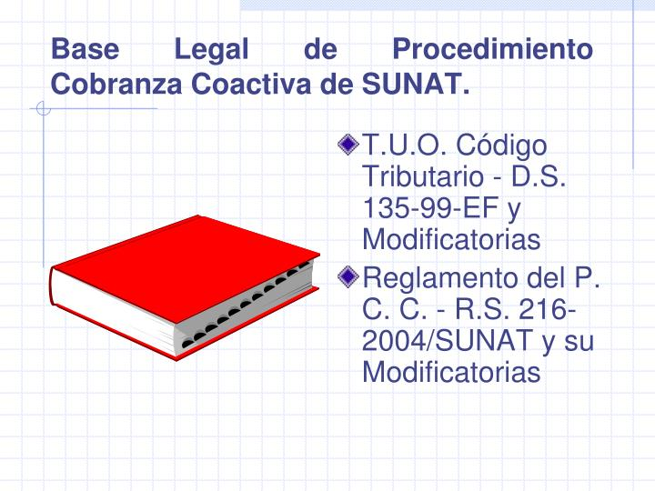 Base Legal de Procedimiento Cobranza Coactiva de SUNAT.