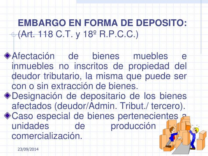 EMBARGO EN FORMA DE DEPOSITO: