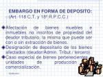 embargo en forma de deposito art 118 c t y 18 r p c c