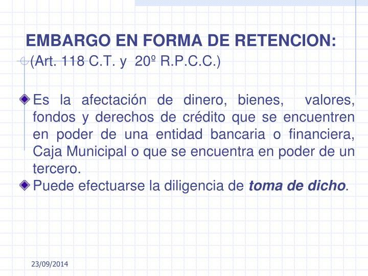 EMBARGO EN FORMA DE RETENCION:
