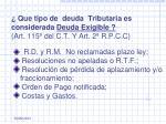 que tipo de deuda tributaria es considerada deuda exigible art 115 del c t y art 2 r p c c