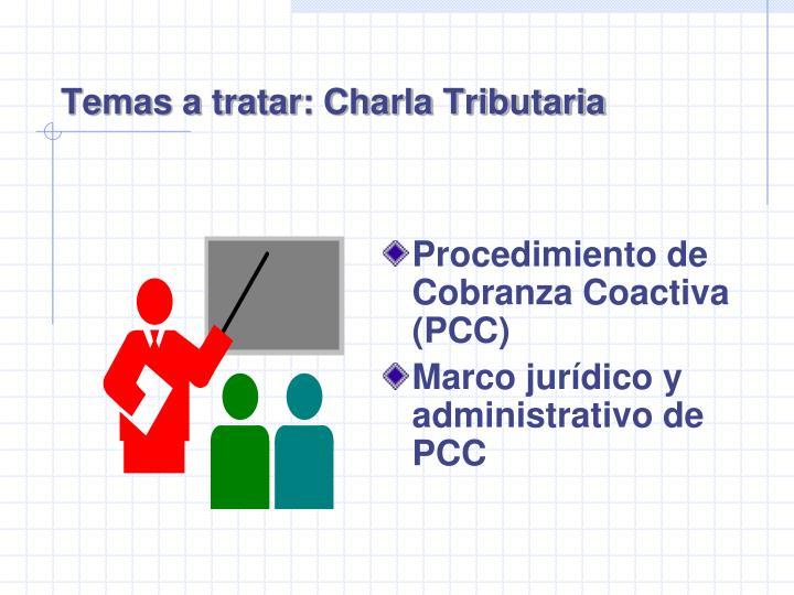 Temas a tratar: Charla Tributaria