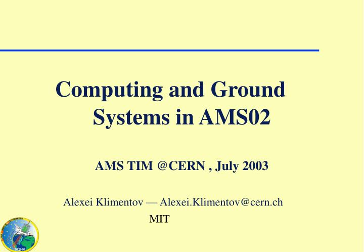 Systems in ams02 ams tim @cern july 2003