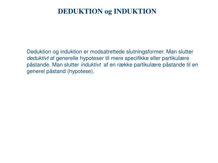 DEDUKTION og INDUKTION