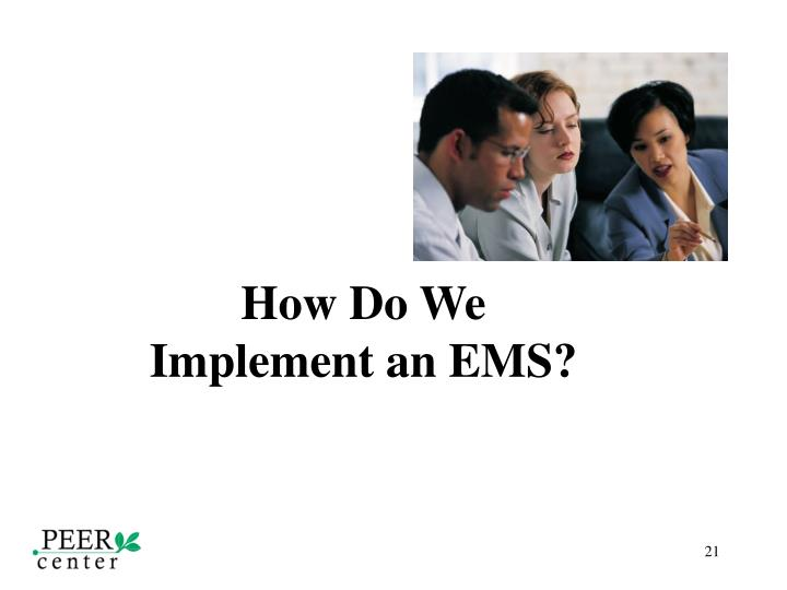 How Do We Implement an EMS?