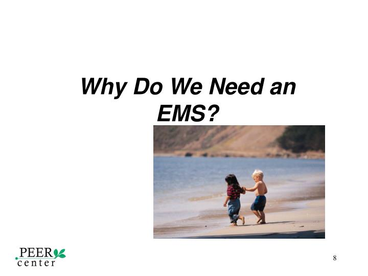 Why Do We Need an EMS?