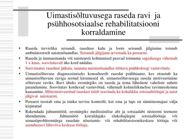 Uimastisõltuvusega raseda ravi  ja psühhosotsiaalse rehabilitatsiooni korraldamine