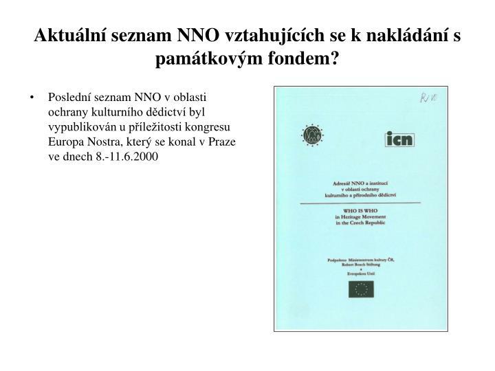 Aktuální seznam NNO vztahujících se k nakládání s památkovým fondem?