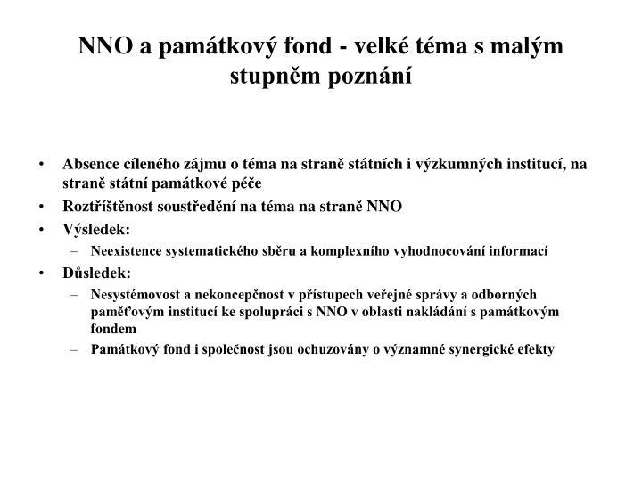 NNO a památkový fond - velké téma s malým stupněm poznání