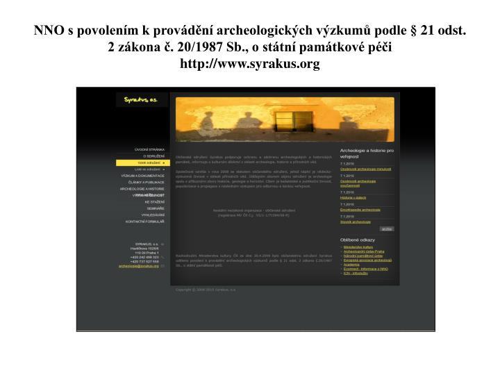 NNO s povolením k provádění archeologických výzkumů podle § 21 odst. 2 zákona č. 20/1987 Sb., o státní památkové péči