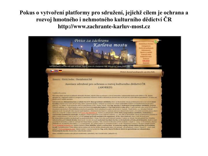 Pokus o vytvoření platformy pro sdružení, jejichž cílem je ochrana a rozvoj hmotnéhoi nehmotného kulturního dědictví ČR