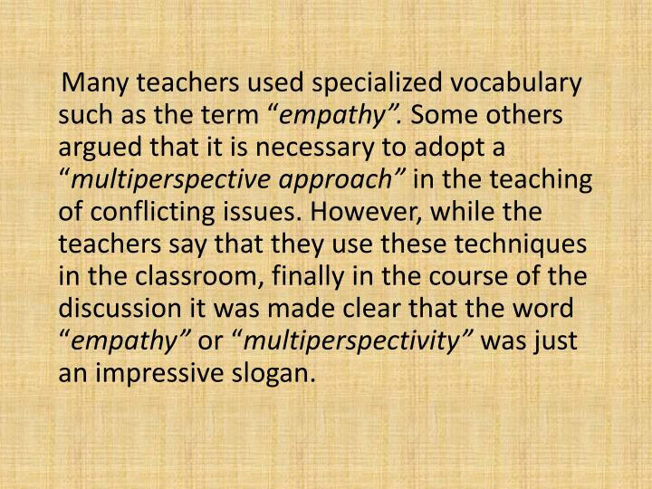 Many teachers used specialized vocabulary such as the term