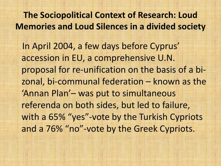 The Sociopolitical Context of Research: Loud Memories and Loud Silences in a divided society