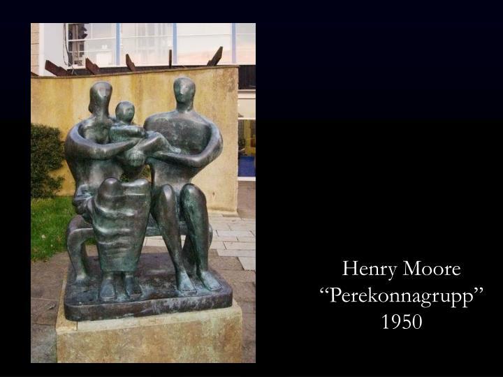"""Henry Moore            """"Perekonnagrupp""""    1950"""