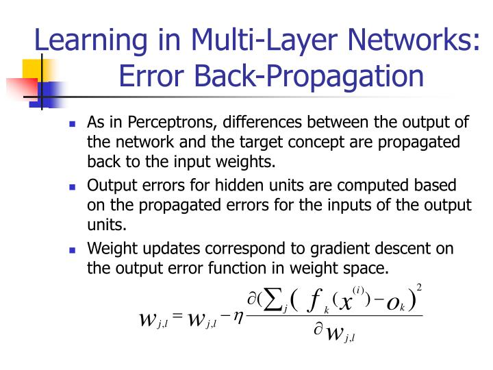 Learning in Multi-Layer Networks: