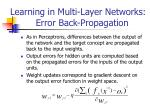 learning in multi layer networks error back propagation