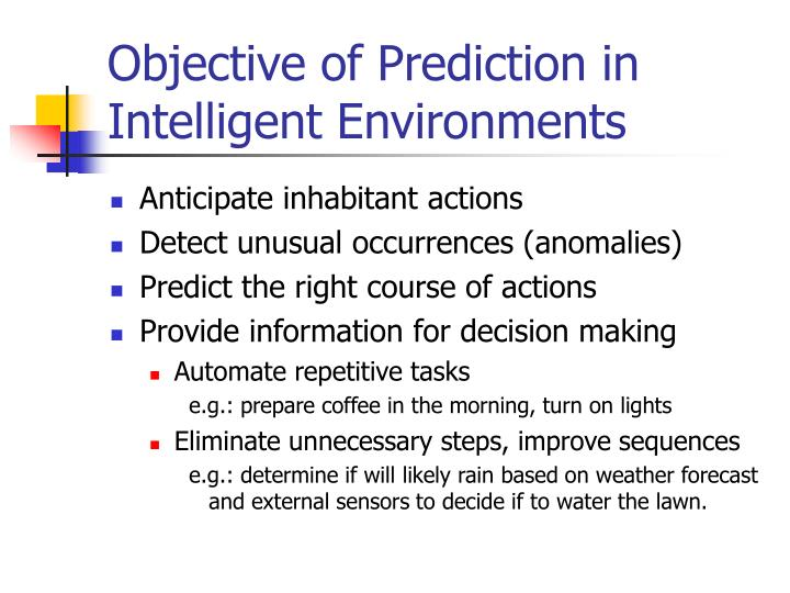 Objective of Prediction in Intelligent Environments