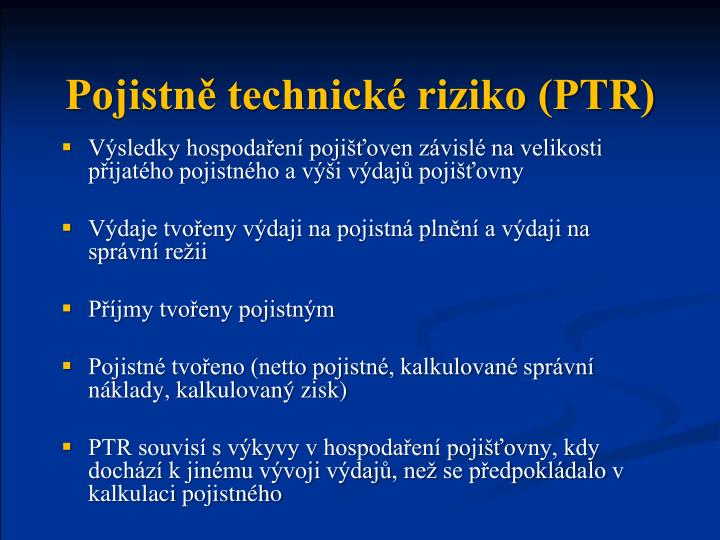Pojistně technické riziko (PTR)