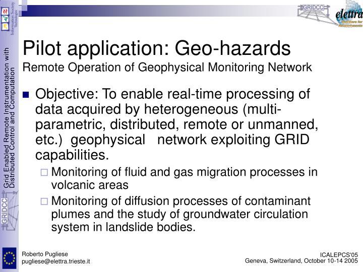 Pilot application: Geo-hazards