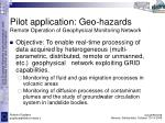 pilot application geo hazards remote operation of geophysical monitoring network