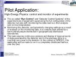 pilot application high energy physics control and monitor of experiments