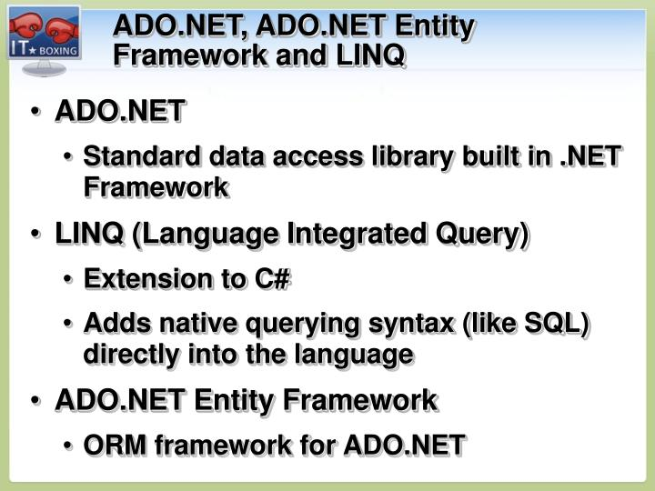 ADO.NET, ADO.NET Entity Framework and LINQ