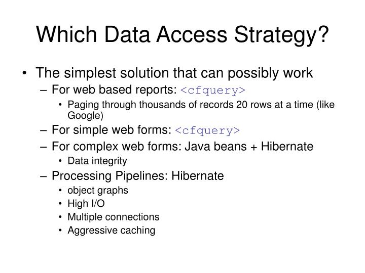 Which Data Access Strategy?
