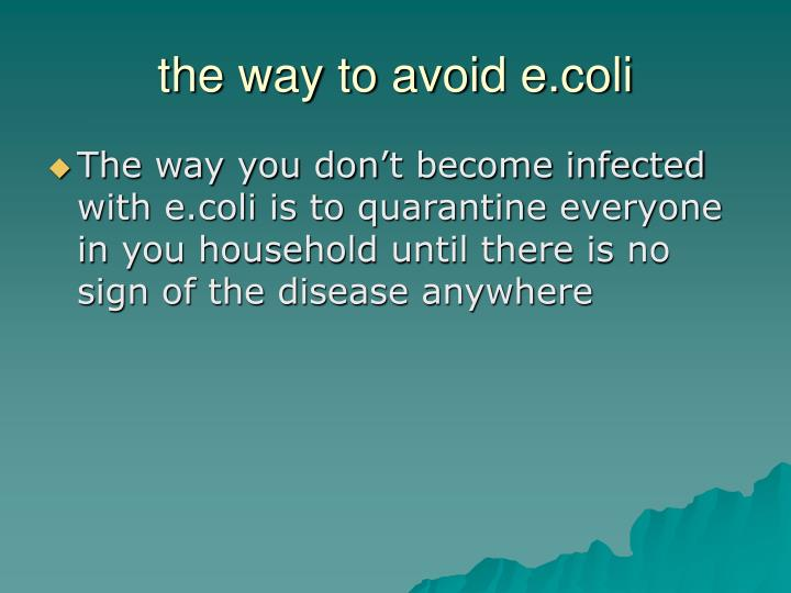 the way to avoid e.coli