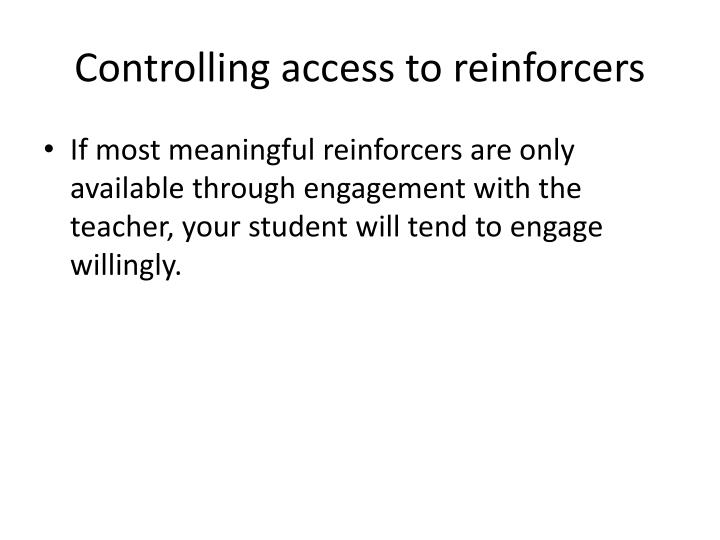 Controlling access to reinforcers