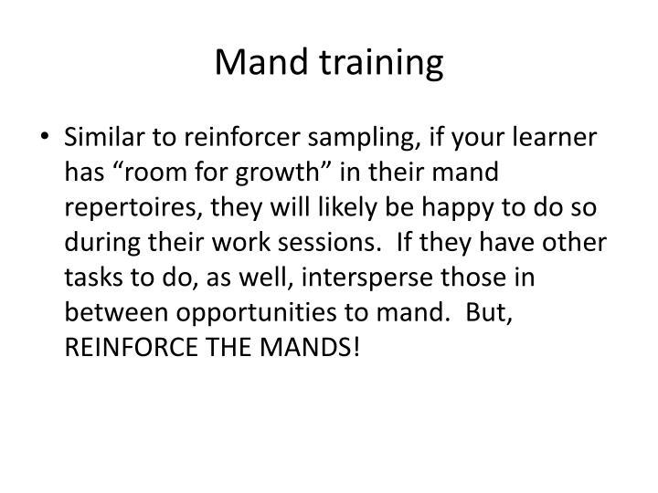 Mand training