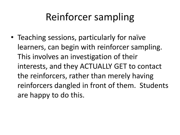 Reinforcer sampling