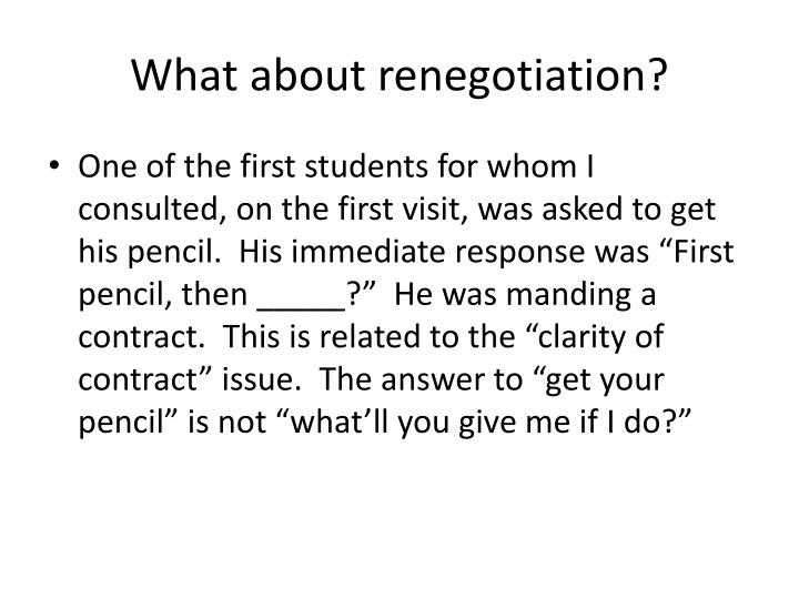 What about renegotiation?