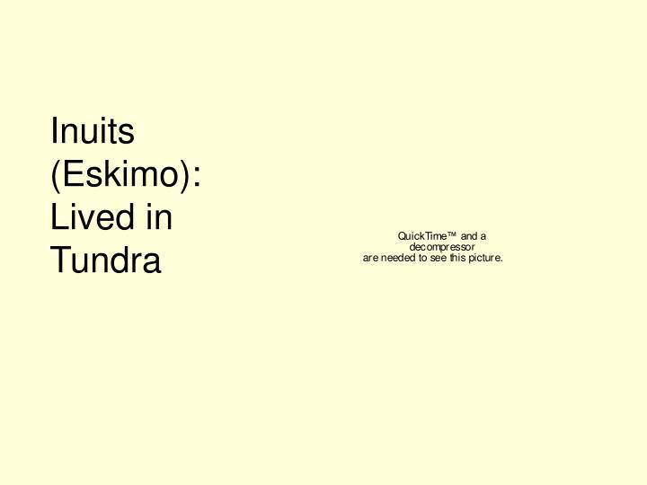 Inuits (Eskimo):