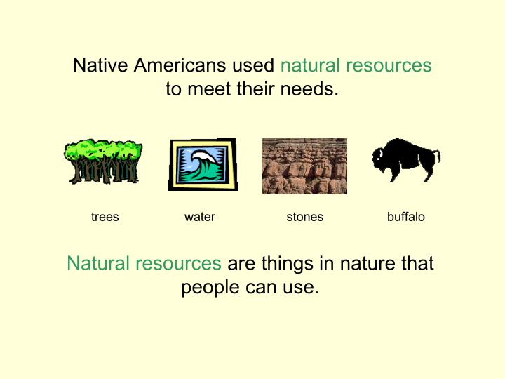 Native Americans used
