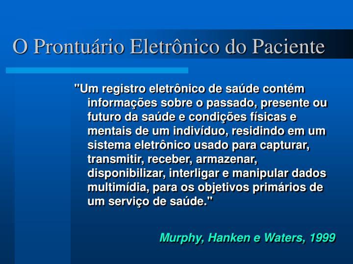 O Prontuário Eletrônico do Paciente