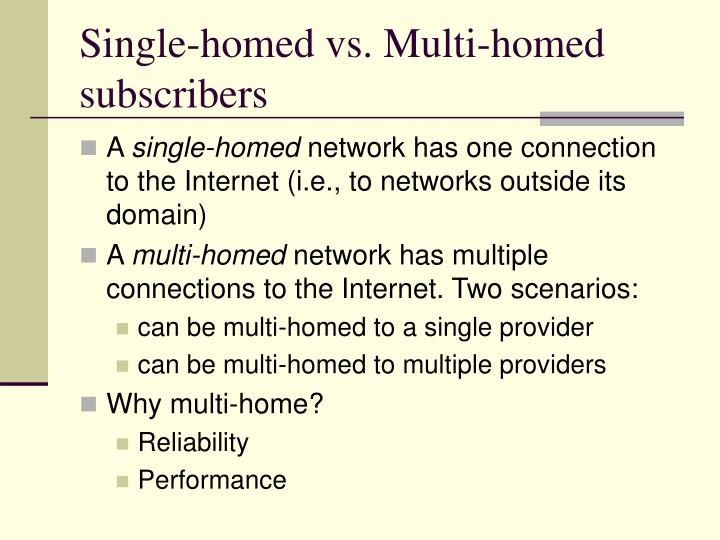 Single-homed vs. Multi-homed subscribers