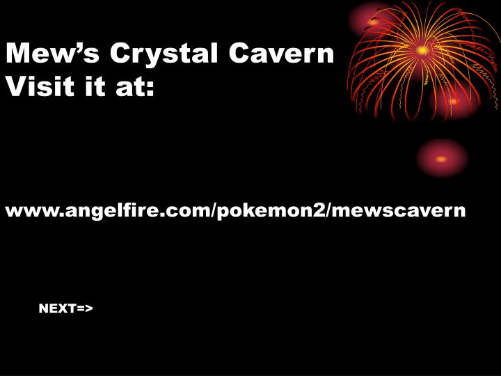 Mew's Crystal Cavern Visit it at: