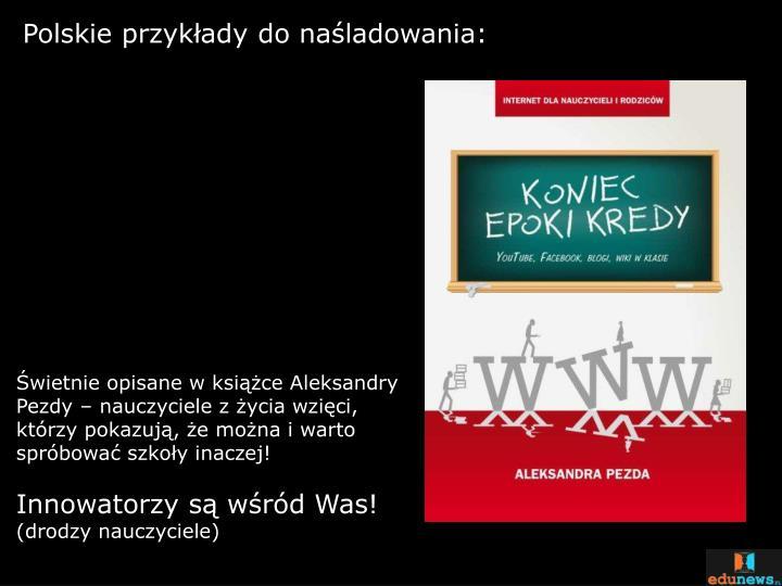 Polskie przykłady do naśladowania: