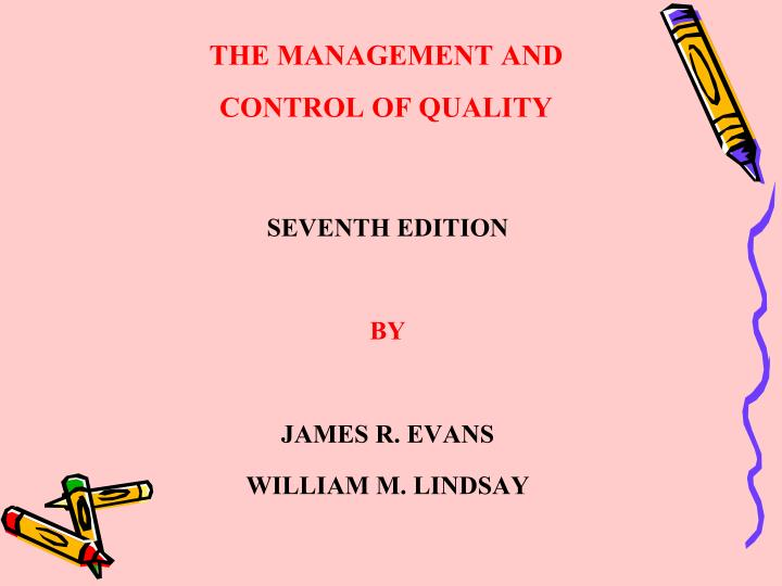 The management and control of quality1