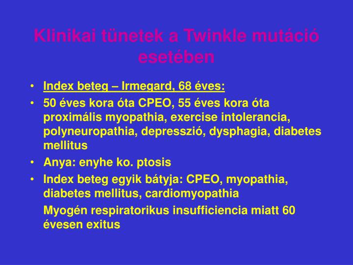 Klinikai tünetek a Twinkle mutáció esetében