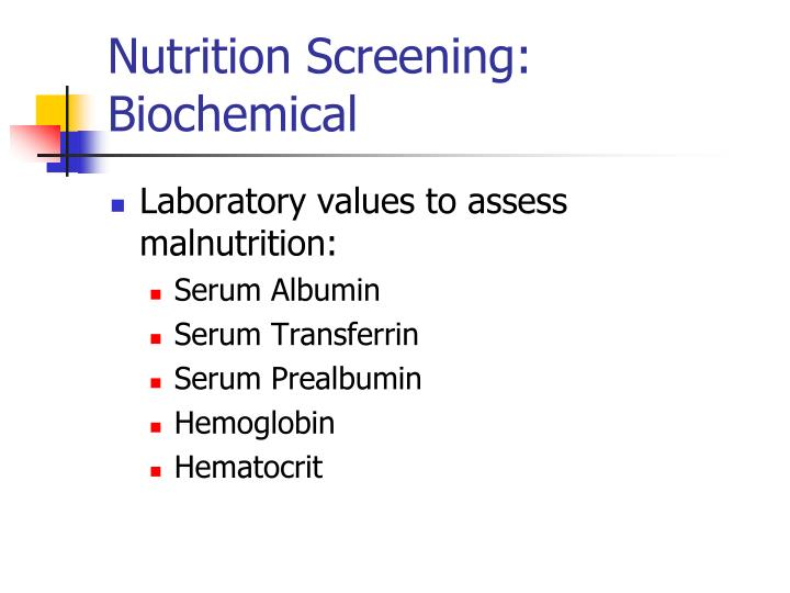 Nutrition Screening: Biochemical