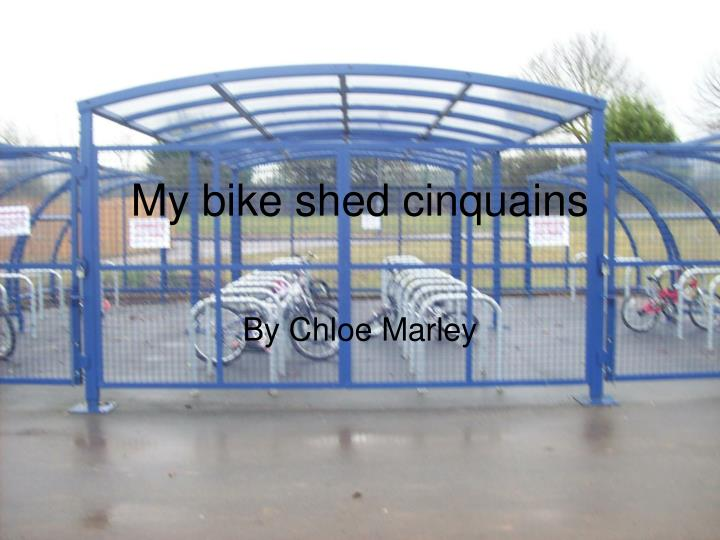 My bike shed cinquains