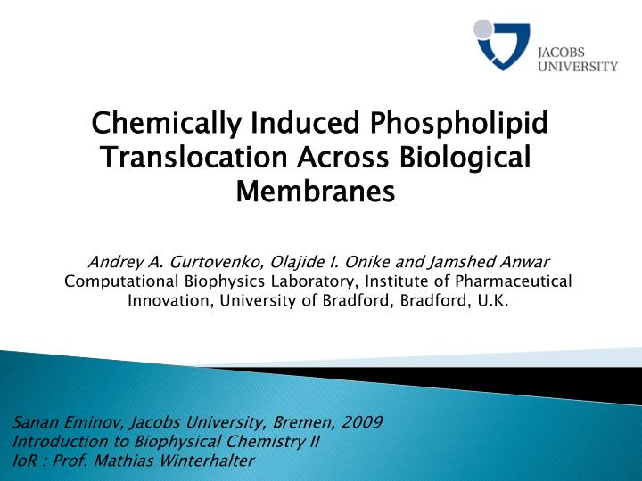 Chemically Induced Phospholipid Translocation Across Biological Membranes