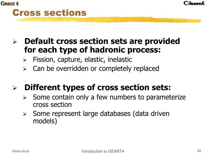 Default cross section sets are provided for each type of hadronic process: