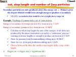 cut step length and number of 2ary particles