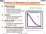 features of standard e m processes