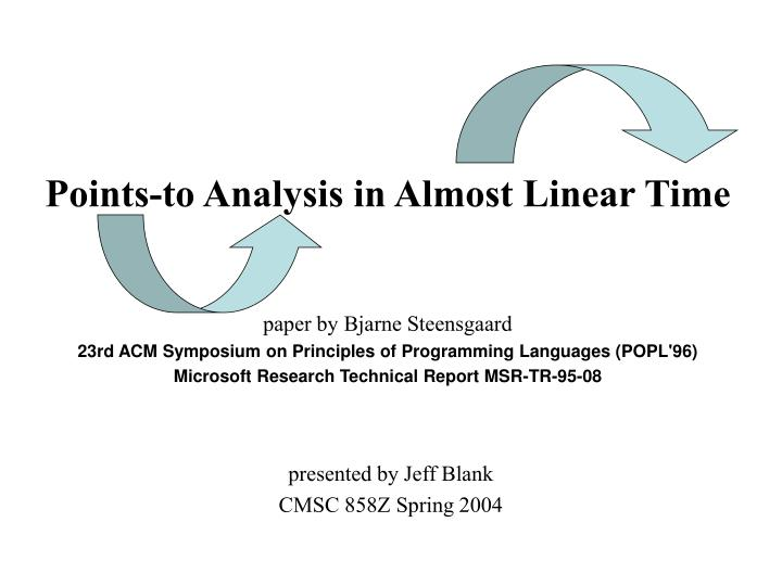 Points-to Analysis in Almost Linear Time