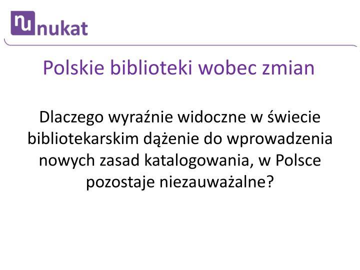 Polskie biblioteki wobec zmian